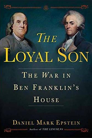 The Loyal Son: The War in Ben Franklin's House